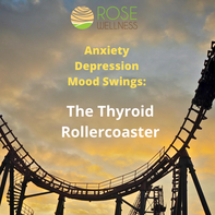 Anxiety, Depression, Mood Swings – The Thyroid Rollercoaster