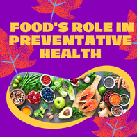 Food's Importance In Preventative Health