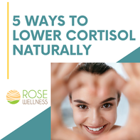 5 Ways To Lower Your Cortisol Naturally